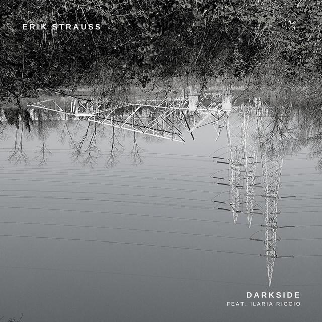Erik Strauss, Ilaria Riccio – Darkside [A Way to Come Back] (Spotify)