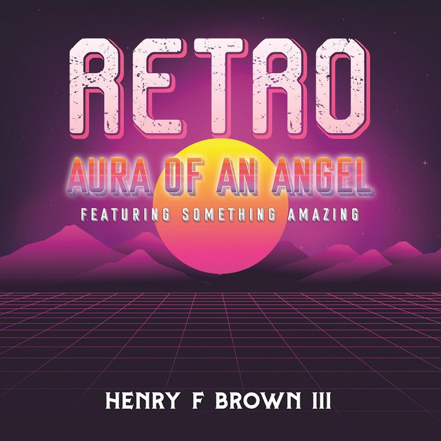 Henry F Brown III – Aura of an Angel (Spotify)