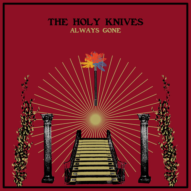 The Holy Knives – Always Gone (Spotify)