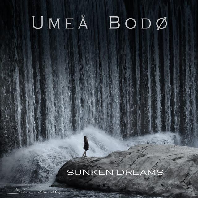 Umeå Bodø – Sunken Dreams (Spotify)