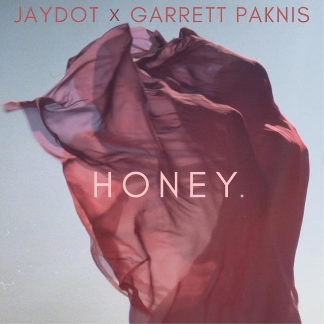 GARRETT PAKNIS, JAYDOT – Honey. (Spotify)