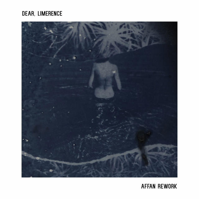 Illuminine, Affan – Dear, Limerence – Affan Rework (Spotify)