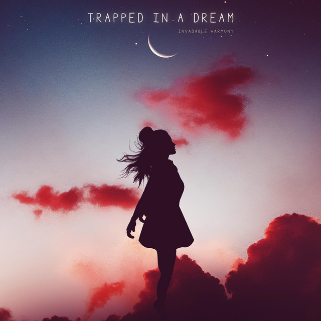 Invadable Harmony – Trapped in a Dream (Spotify)