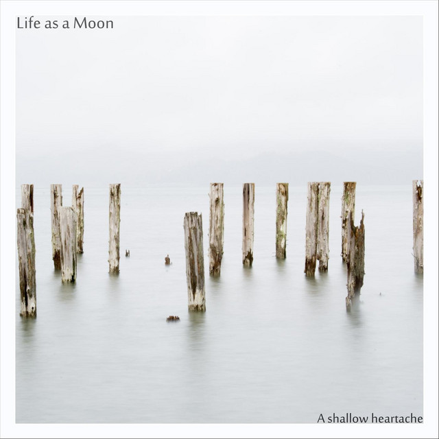Life as a Moon – A Shallow Heartache (Spotify)