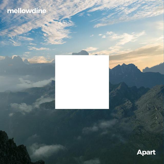 Mellowdine – Apart (Spotify)