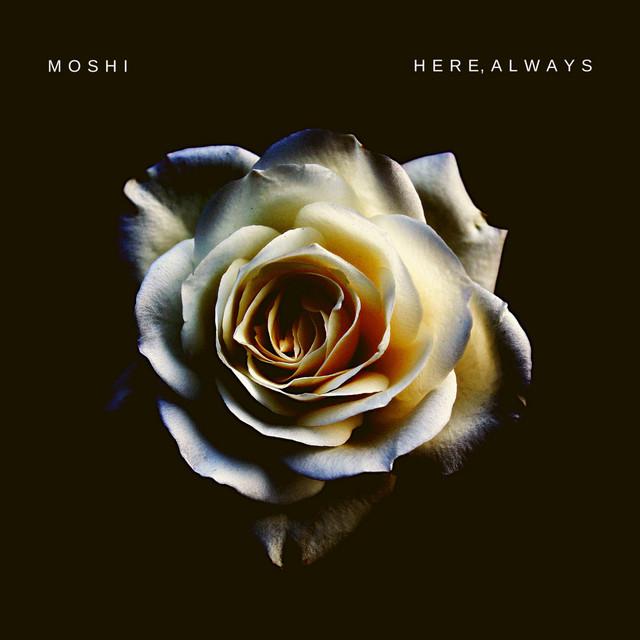 Moshi - Here, Always (Spotify)