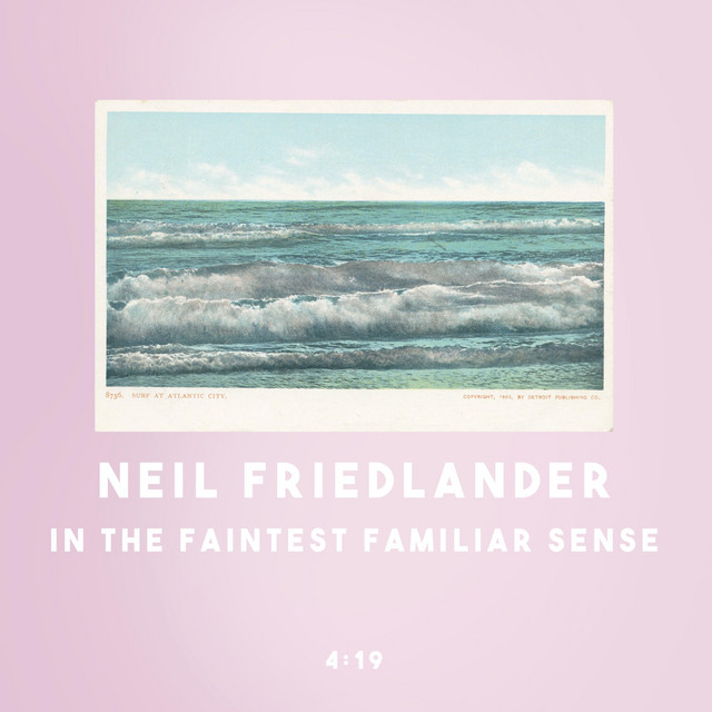 Neil Friedlander – In the Faintest Familiar Sense (Spotify)