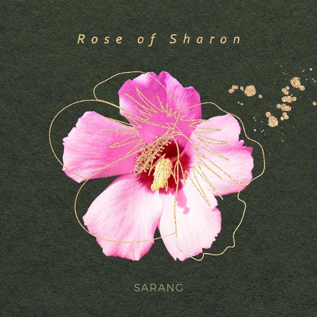 Sarang – Rose of Sharon (Spotify)