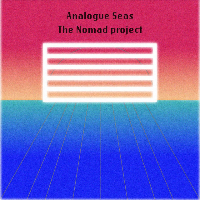 The Nomad Project – Analogue Seas (Spotify)