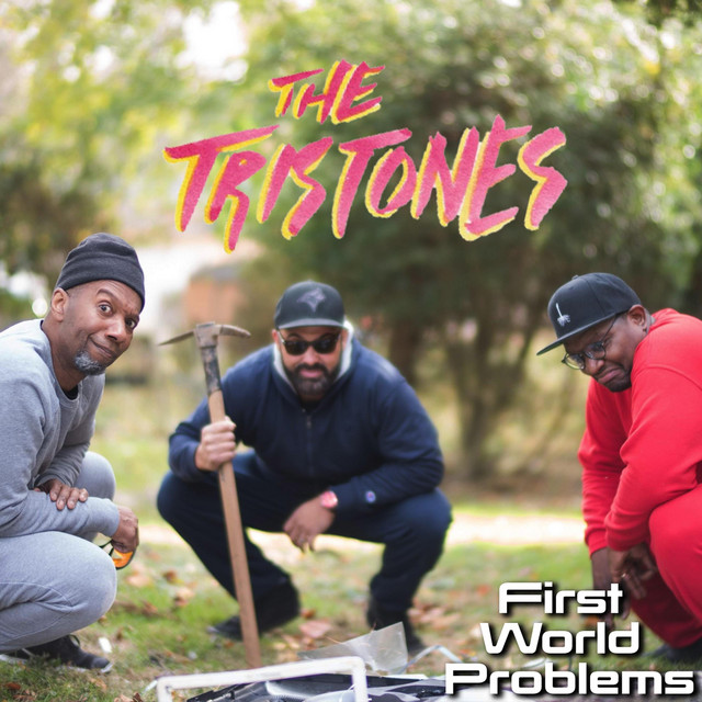 The Tristones – First World Problems (Spotify)
