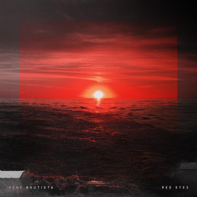 Gene Bautista – Red Eyes (Spotify)