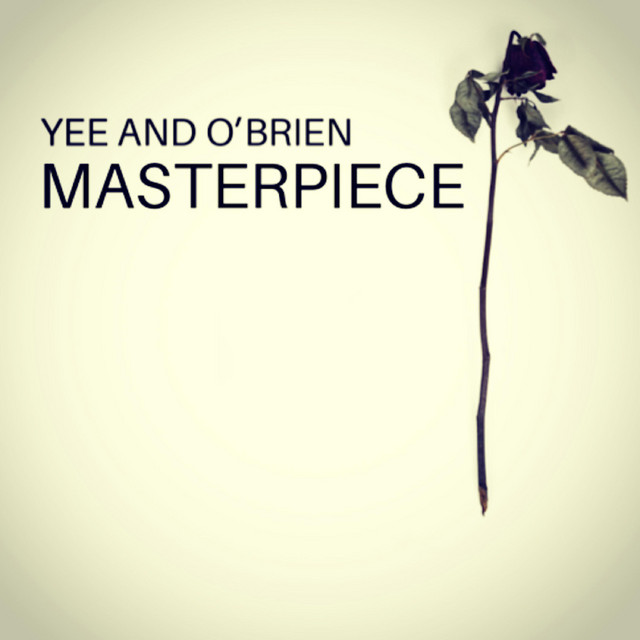 John Cathal O'Brien – Masterpiece by Yee and O'brien (Spotify)