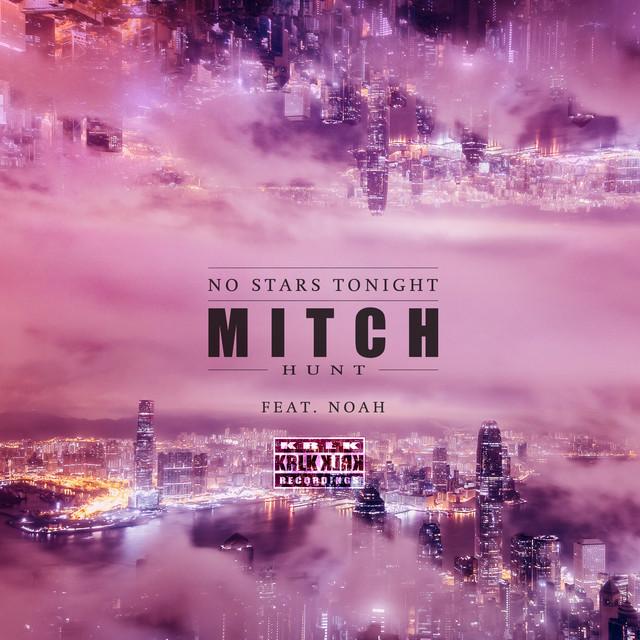 Mitch Hunt, Noah – No Stars Tonight (Spotify)
