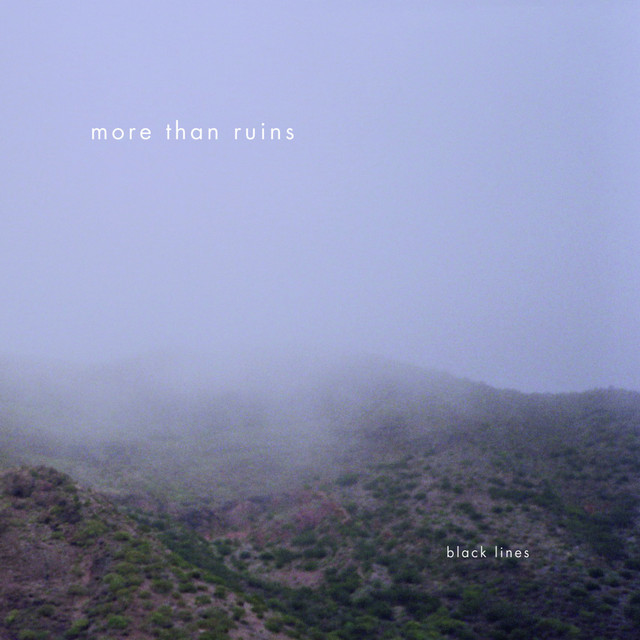 More Than Ruins – Black Lines (Spotify)
