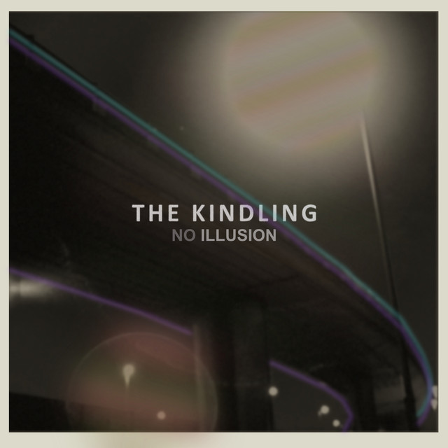 The Kindling – No Illusion (Spotify)