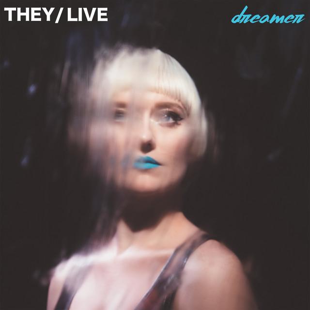 They/Live – Dreamer (Spotify)