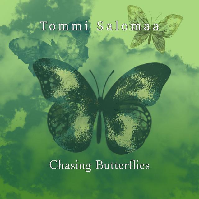 Tommi Salomaa – Chasing Butterflies (Spotify)