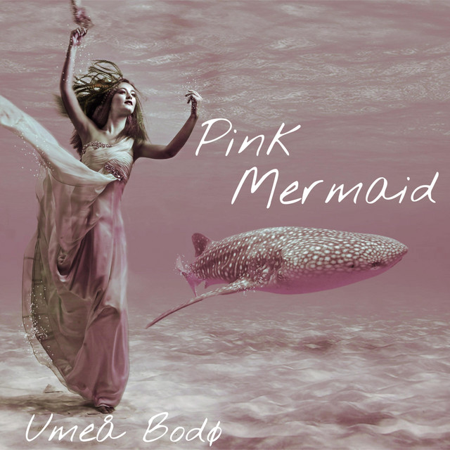 Umeå Bodø – Pink Mermaid (Spotify)