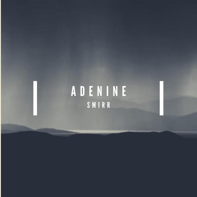 Adenine - Smirr (Spotify)