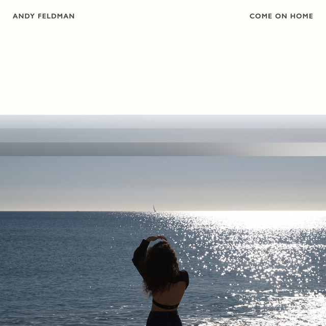 Andy Feldman – Come On Home (Spotify)