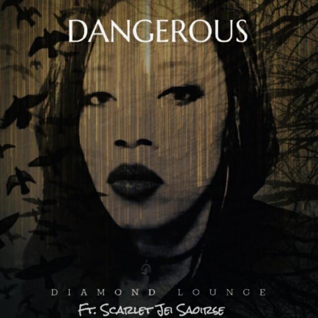 Diamond Lounge, Scarlet Jei Saoirse – Dangerous (Spotify)