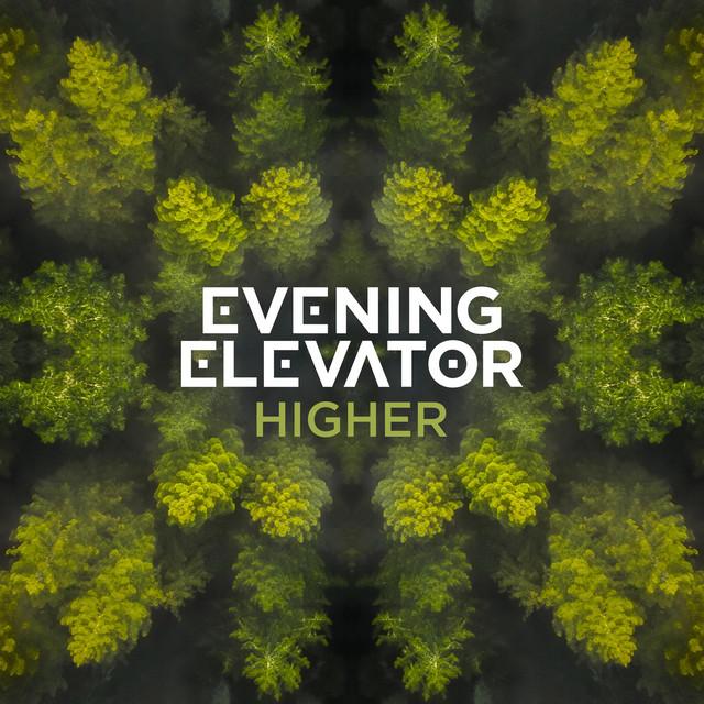 Evening Elevator – Higher (Spotify)
