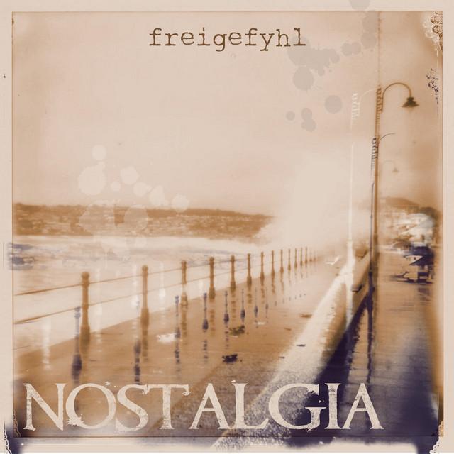 Freigefyhl – Nostalgia (Spotify)