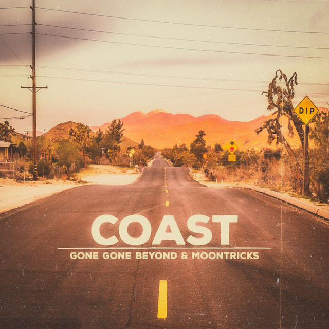 Gone Gone Beyond, Moontricks, The Human Experience – Coast (Spotify)