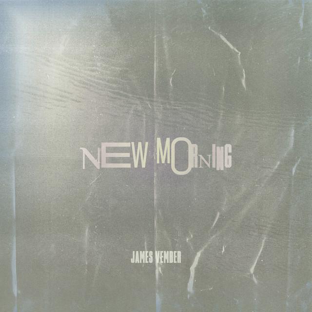 James Vember – New Morning (Spotify)
