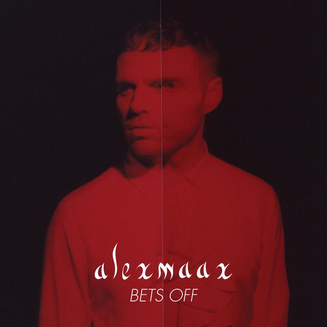 alexmaax – Bets Off (Spotify)