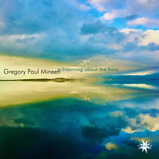 Gregory Paul Mineeff – Dreaming About The Lions (Spotify)