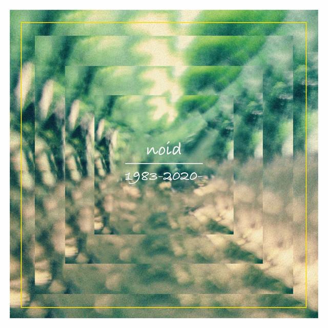 noid – 1983-2020- (Spotify)