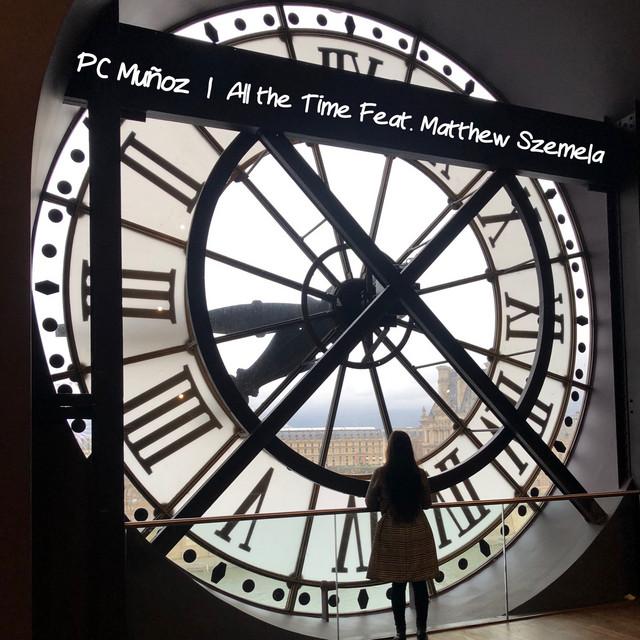 Pc Muñoz, Matthew Szemela – All the Time (Spotify)