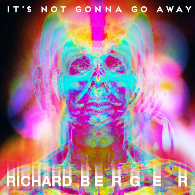 Richard Berger – It's Not Gonna Go Away (Spotify)