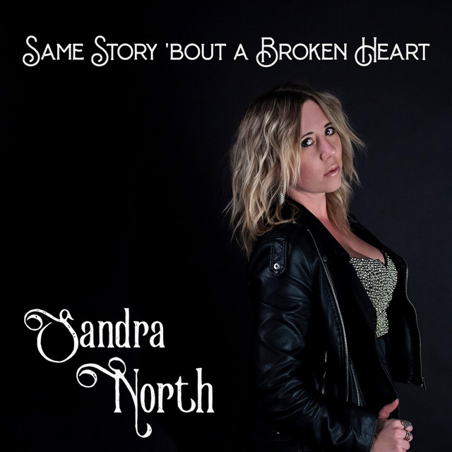 Sandra North – Same Story 'Bout a Broken Heart (Spotify)