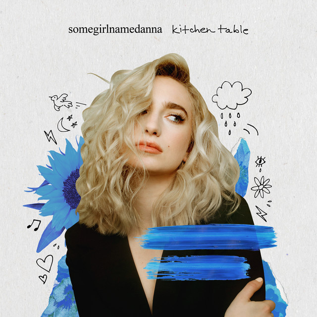 somegirlnamedanna – kitchen table (Spotify)