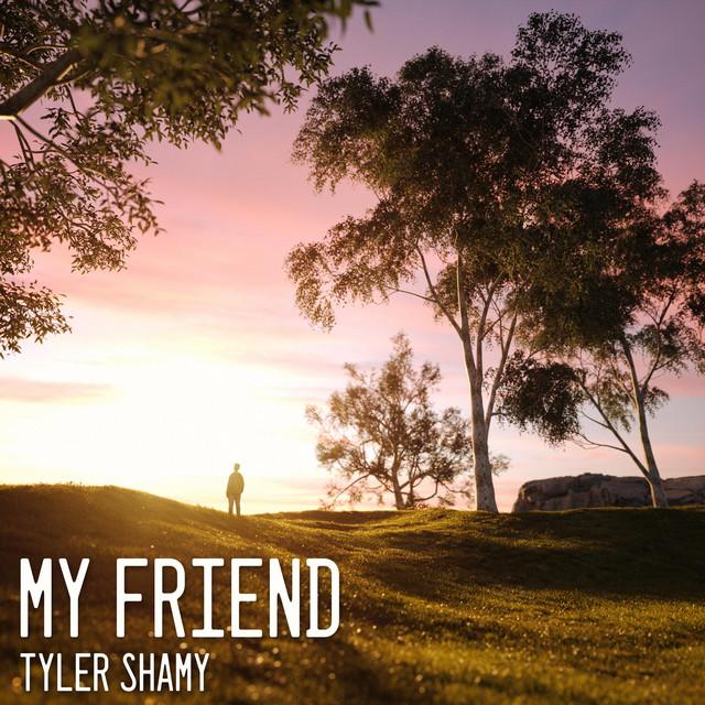 Tyler Shamy – My Friend (Spotify)