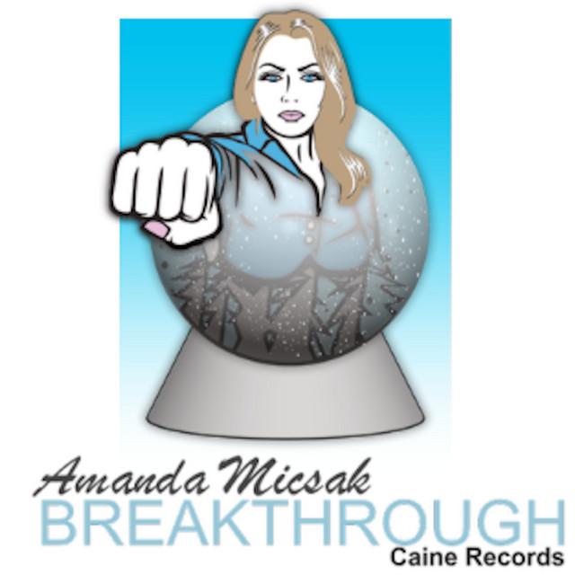 AMANDA MICSAK – Breakthrough (Spotify)