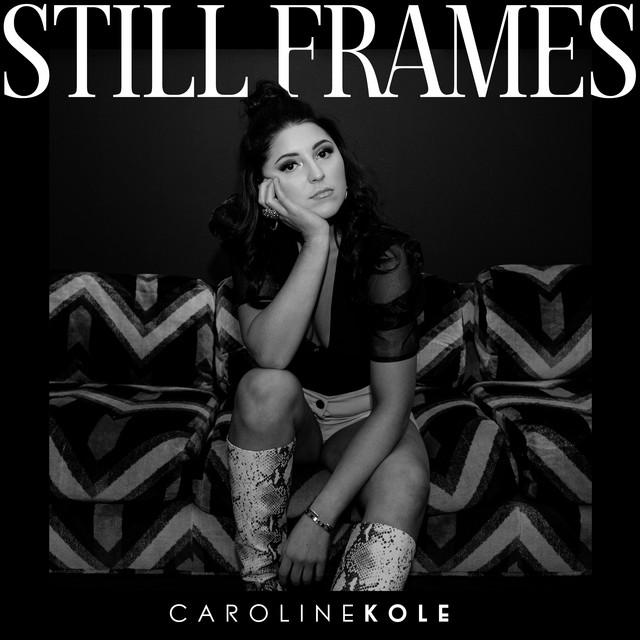 Caroline Kole – Still Frames (Spotify)