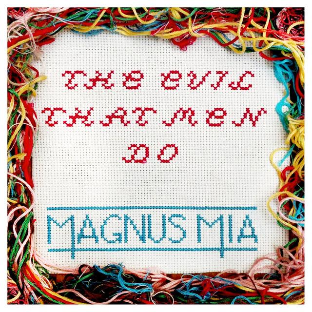 Magnus Mia – The Evil That Men Do (Spotify)