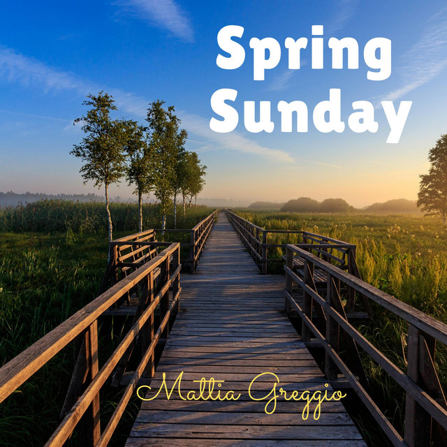 Mattia Greggio – Spring Sunday (Spotify)