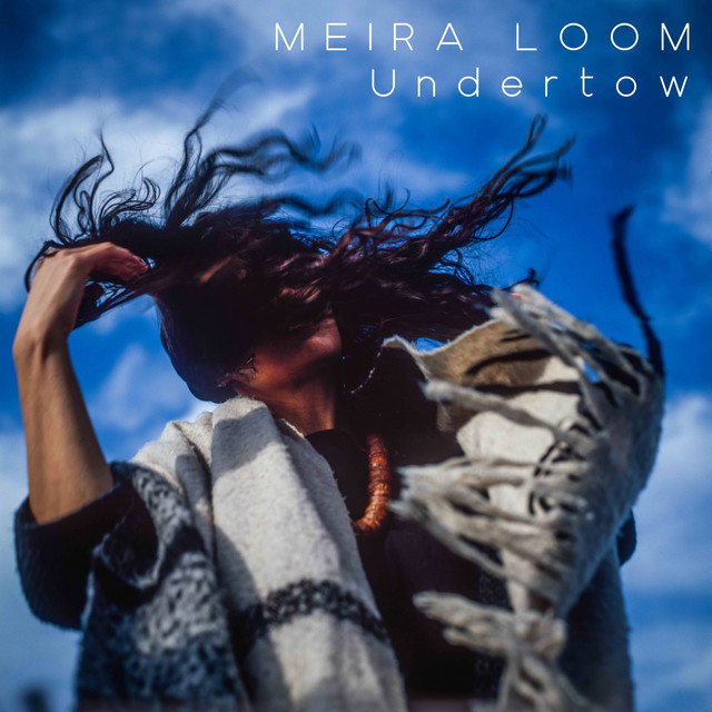 Meira Loom – Undertow – Radio Edit (Spotify)