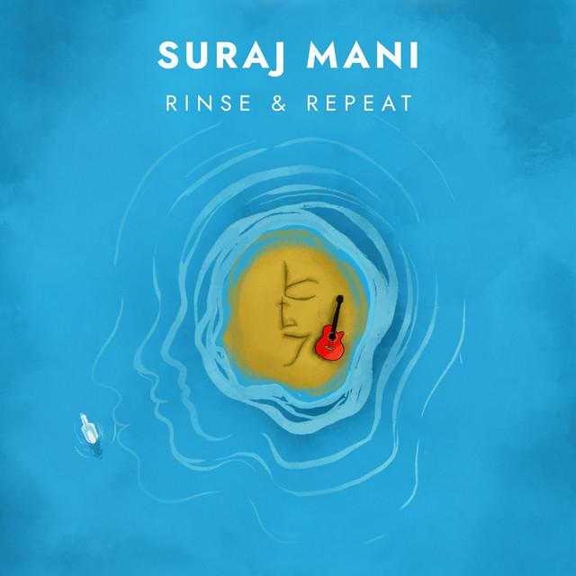 Suraj Mani – Rinse and Repeat (Spotify)