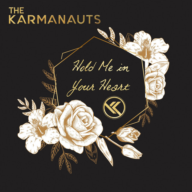 The Karmanauts – Hold Me in Your Heart (Spotify)