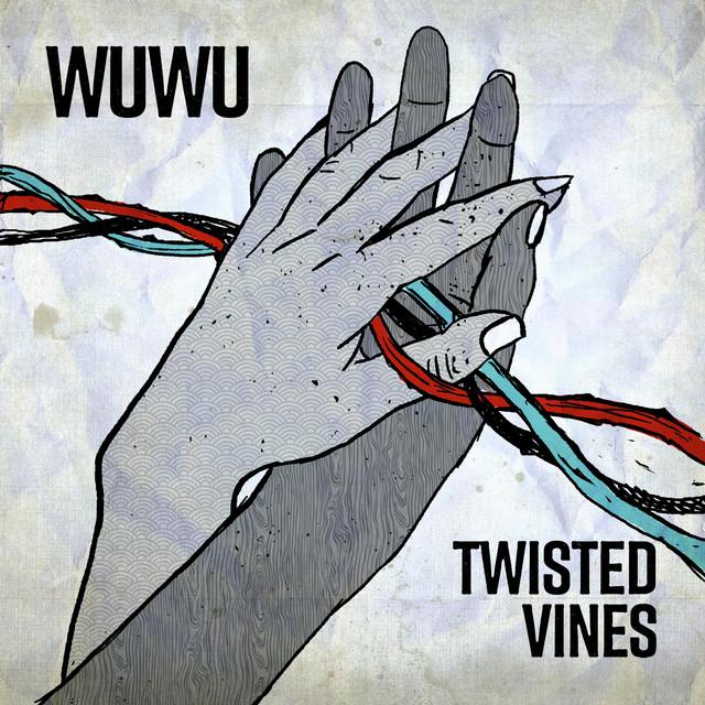 Wuwu – Twisted Vines (Spotify)
