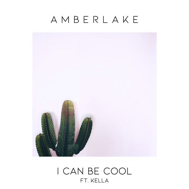 Amberlake, KELLA – I Can Be Cool (Spotify)