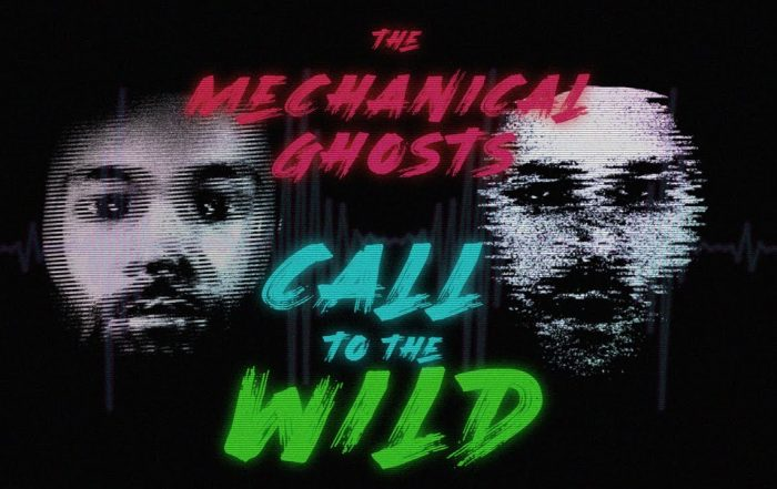 Call To The Wild - The Mechanical Ghosts (Video)