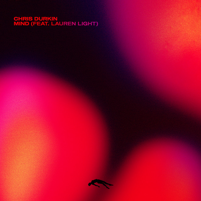 Chris Durkin, Lauren Light – Mind (Spotify)