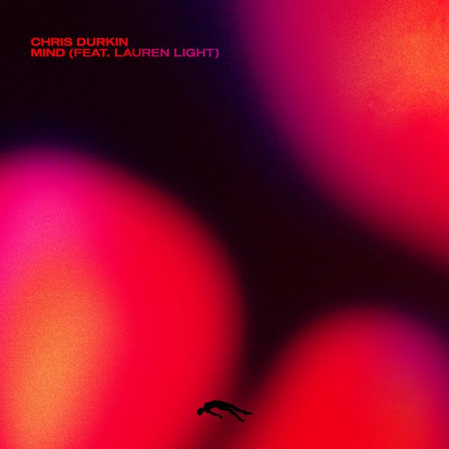 Chris Durkin, Lauren Light – Mind (Spotify)