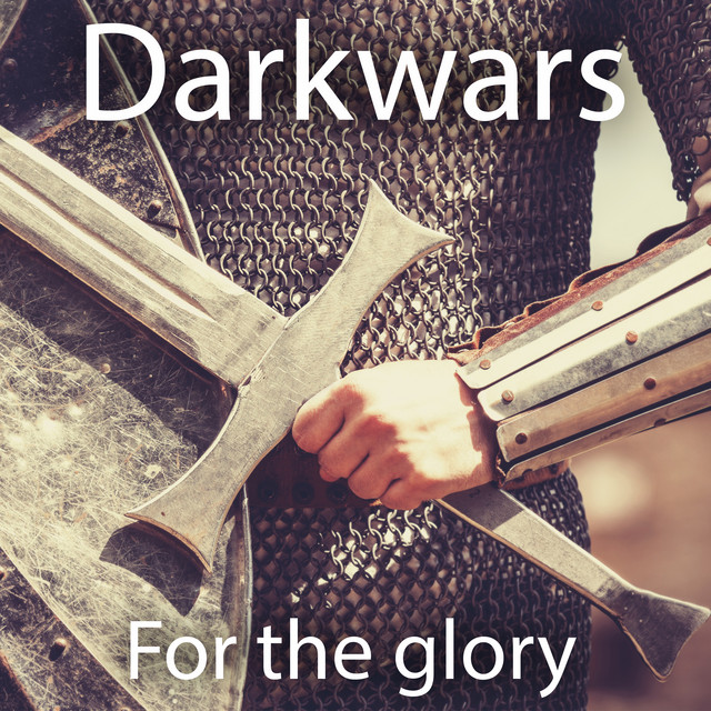 Darkwars – For the Glory (Spotify)